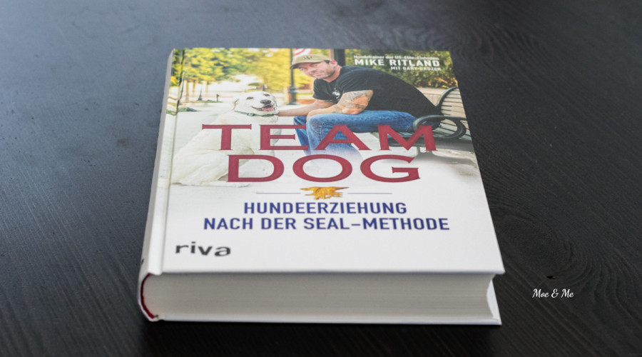 Mike Rittland: Team Dog Hundeerziehung nach der SEAL-Methode